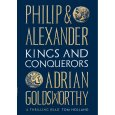 Philip and Alexander – kings and conquerors